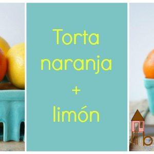 Bizcocho de naranja y limón: La tor