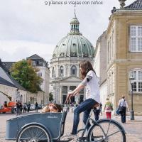 Viajar con niños: 9 planes inolvidables en Copenhague