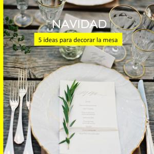 5 ideas para decorar la mesa de Navidad