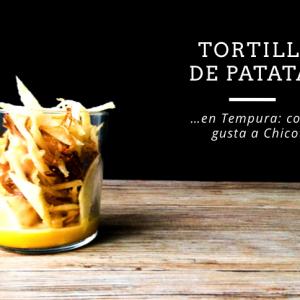 Tortilla de patatas en tempura estilo Chicote