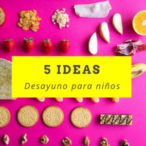 5 Ideas de desayuno para niños